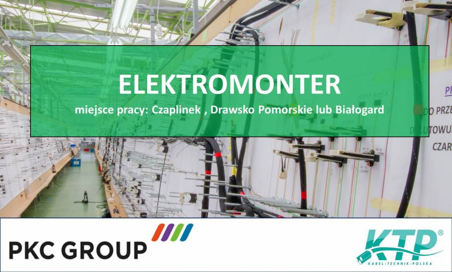 ELEKTROMONTER w PKC Group Kabel-Technik-Polska Spółka z o.o.