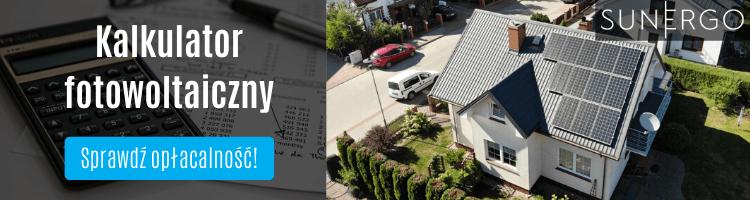 Kalkulator fotowoltaiczny - sprawdź opłacalność paneli fotowoltaicznych