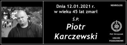 Ś.P. Piotr Karczewski