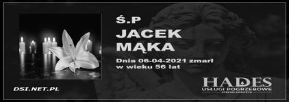 Ś.P. Jacek Mąka
