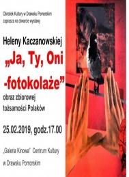 2019-02-25 Ja, Ty, Oni - fotokolaże  Heleny Kaczanowskiej