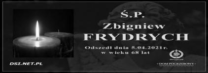Ś.P.  Zbigniew Frydrych