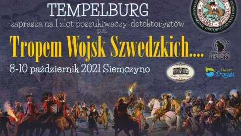 """2021-10-8 do 10 """"Tropem Wojsk Szwedzkich"""" - poszukiwania wojskowego obozu."""
