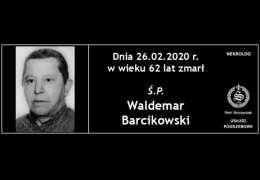 Ś.P. Barcikowski Waldemar